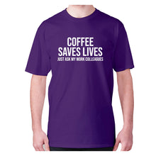 Load image into Gallery viewer, Coffee saves lives  just ask my work colleagues - men's premium t-shirt - Purple / S - Graphic Gear