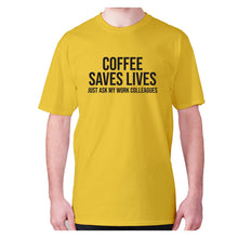 Load image into Gallery viewer, Coffee saves lives  just ask my work colleagues - men's premium t-shirt - Yellow / S - Graphic Gear