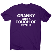 Cranky with a touch of psycho awesome funny slogan t-shirt men's - Graphic Gear