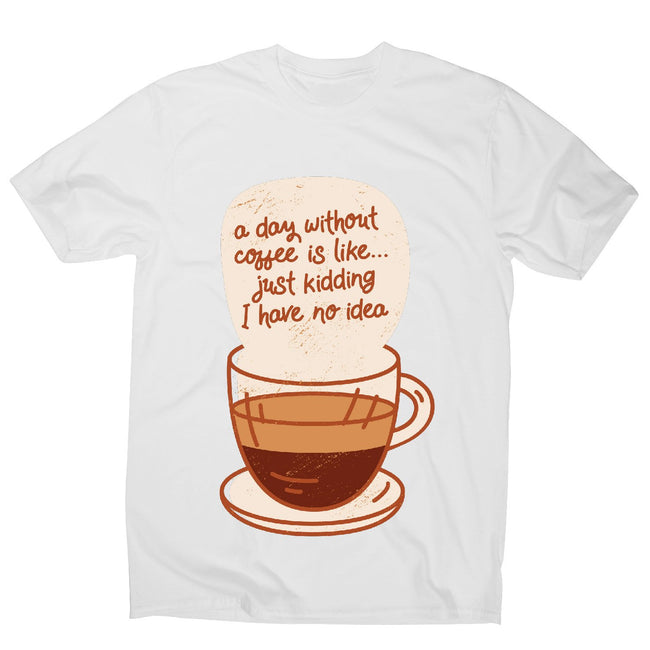Day without coffee - men's funny premium t-shirt - Graphic Gear