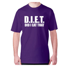 Load image into Gallery viewer, D.I.E.T did I eat that - men's premium t-shirt - Graphic Gear