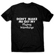 Don't make me gate my flying funny rude offensive t-shirt men's - Graphic Gear