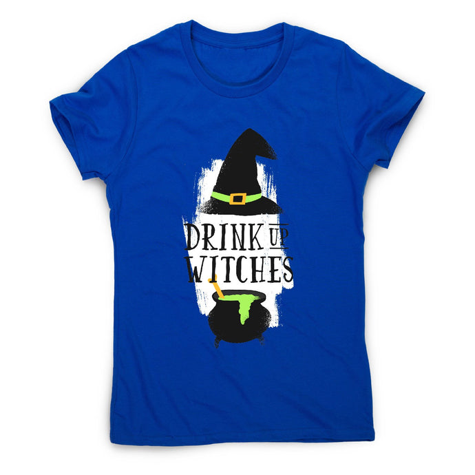 Drink up witches - funny women's t-shirt - Graphic Gear