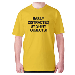Easily distracted by shiny objects! - men's premium t-shirt - Yellow / S - Graphic Gear