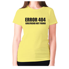 Load image into Gallery viewer, Error 404 girlfriend not found - women's premium t-shirt - Yellow / S - Graphic Gear