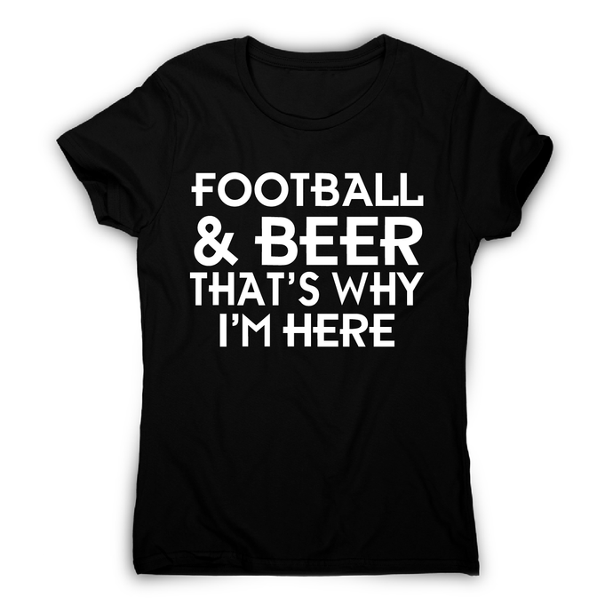 Football & beer awesome funny t-shirt women's - Graphic Gear