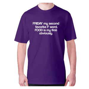 Friday my second favorite F word. FOOD is my first obviously - men's premium t-shirt - Purple / S - Graphic Gear