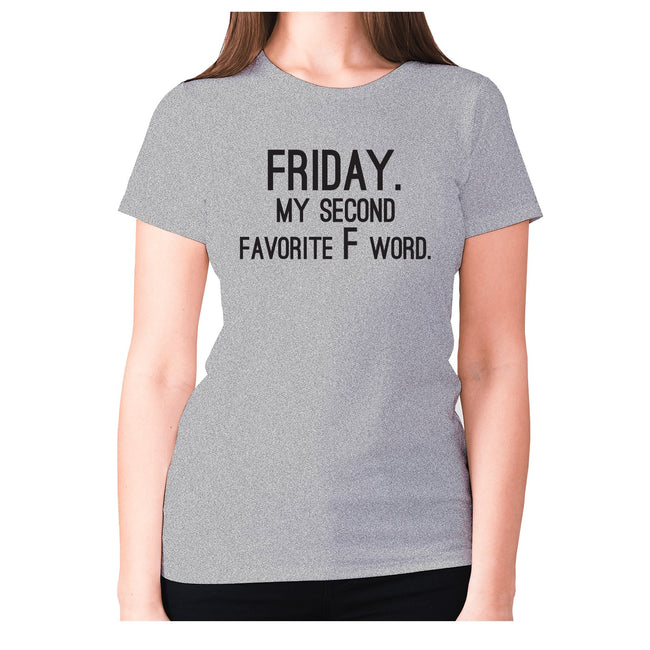 Friday. My second favorite F word - women's premium t-shirt - Graphic Gear