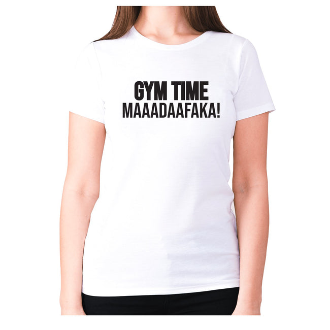 Gym time maaadaafaka! - women's premium t-shirt - Graphic Gear