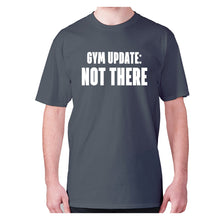 Load image into Gallery viewer, Gym update not there - men's premium t-shirt - Charcoal / S - Graphic Gear