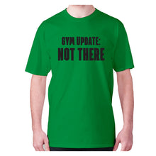 Load image into Gallery viewer, Gym update not there - men's premium t-shirt - Green / S - Graphic Gear