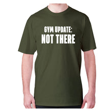 Load image into Gallery viewer, Gym update not there - men's premium t-shirt - Military Green / S - Graphic Gear