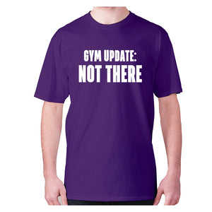Gym update not there - men's premium t-shirt - Purple / S - Graphic Gear