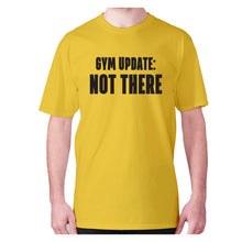Load image into Gallery viewer, Gym update not there - men's premium t-shirt - Yellow / S - Graphic Gear