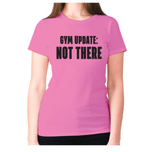 Load image into Gallery viewer, Gym update not there - women's premium t-shirt - Pink / S - Graphic Gear