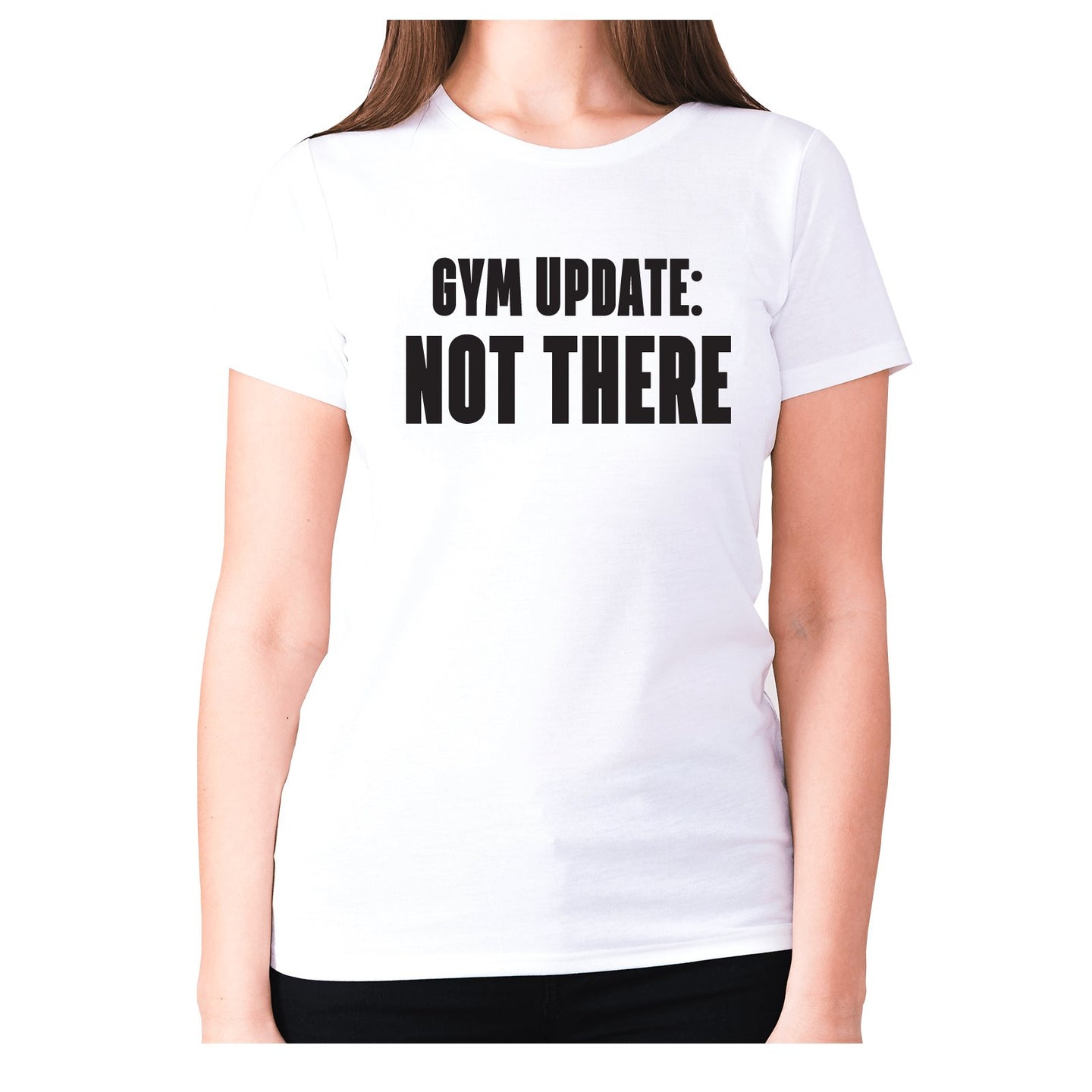 Gym update not there - women's premium t-shirt - White / S - Graphic Gear