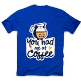 Had me at coffee - men's funny premium t-shirt - Graphic Gear