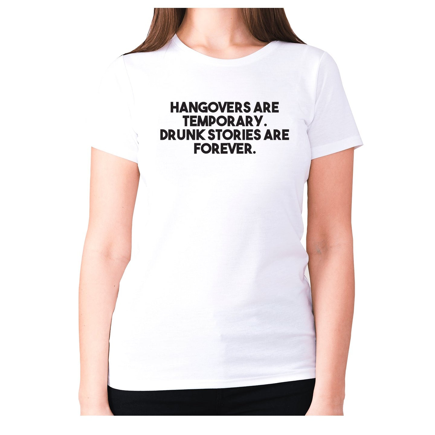 Hangovers are temporary. Drunk stories are forever - women's premium t-shirt - White / S - Graphic Gear