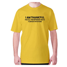 Load image into Gallery viewer, I am thankful for all the different ways I can eat potatoes - men's premium t-shirt - Yellow / S - Graphic Gear