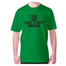 Load image into Gallery viewer, I came. I saw. I made it super awkward - men's premium t-shirt - Green / S - Graphic Gear