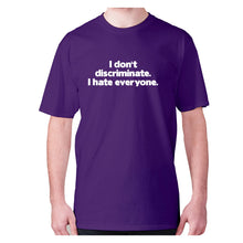 Load image into Gallery viewer, I don't discriminate. I hate everyone - men's premium t-shirt - Purple / S - Graphic Gear