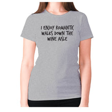 Load image into Gallery viewer, I enjoy romantic walks down the wine aisle - women's premium t-shirt - Grey / S - Graphic Gear