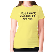 Load image into Gallery viewer, I enjoy romantic walks down the wine aisle - women's premium t-shirt - Yellow / S - Graphic Gear