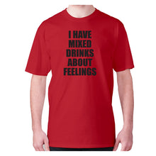 Load image into Gallery viewer, I have mixed drinks about feelings - men's premium t-shirt - Red / S - Graphic Gear