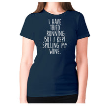 Load image into Gallery viewer, I have tried running, but i kept spilling my wine - women's premium t-shirt - Navy / S - Graphic Gear