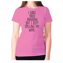 Load image into Gallery viewer, I have tried running, but i kept spilling my wine - women's premium t-shirt - Pink / S - Graphic Gear