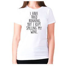 Load image into Gallery viewer, I have tried running, but i kept spilling my wine - women's premium t-shirt - White / S - Graphic Gear