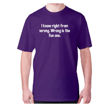 Load image into Gallery viewer, I know right from wrong. Wrong is the fun one - men's premium t-shirt - Purple / S - Graphic Gear