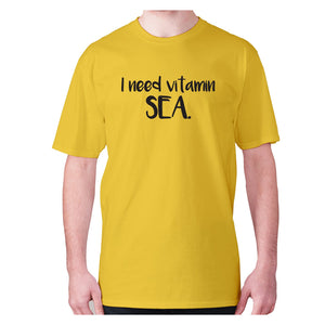I need vitamin SEA - men's premium t-shirt - Yellow / S - Graphic Gear