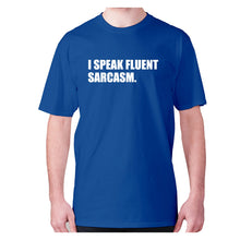 Load image into Gallery viewer, I speak fluent sarcasm - men's premium t-shirt - Blue / S - Graphic Gear