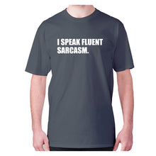 Load image into Gallery viewer, I speak fluent sarcasm - men's premium t-shirt - Charcoal / S - Graphic Gear
