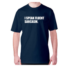 Load image into Gallery viewer, I speak fluent sarcasm - men's premium t-shirt - Navy / S - Graphic Gear