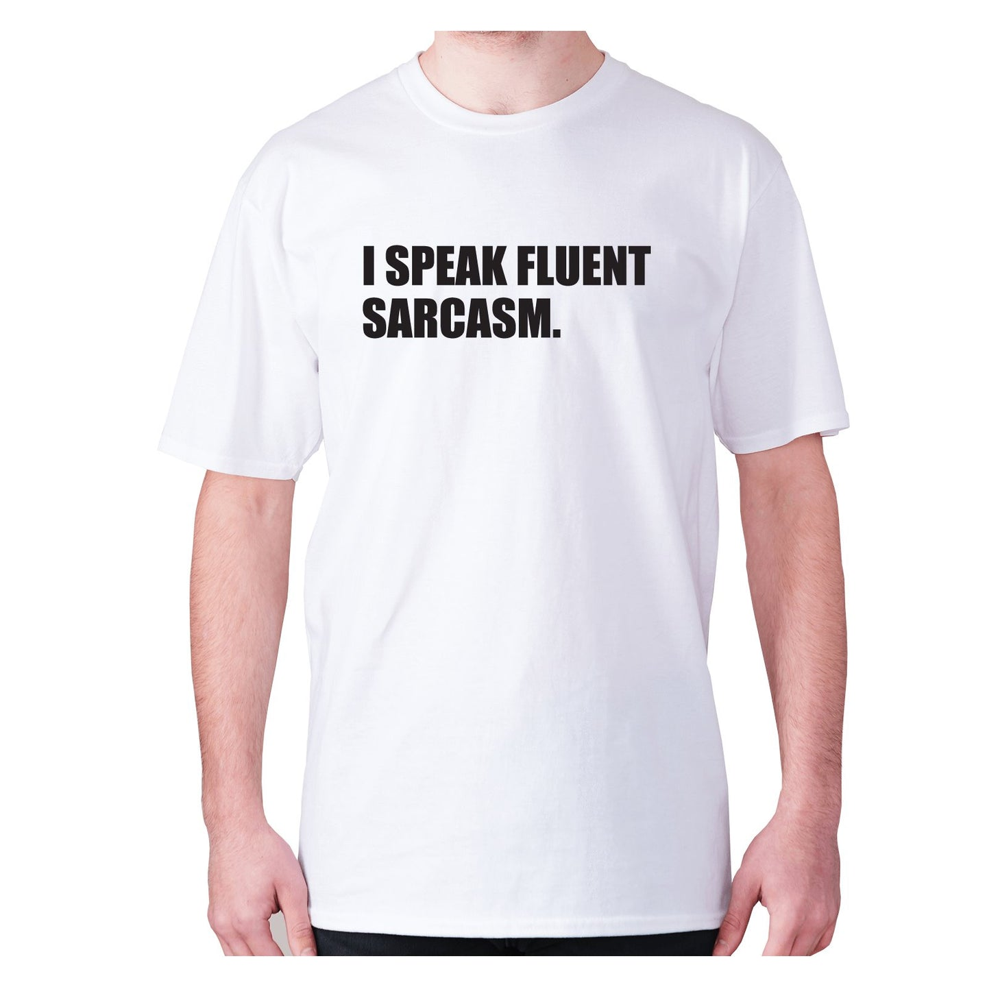I speak fluent sarcasm - men's premium t-shirt - White / S - Graphic Gear