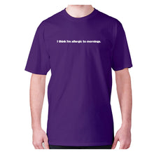 Load image into Gallery viewer, I think I'm allergic to mornings - men's premium t-shirt - Purple / S - Graphic Gear