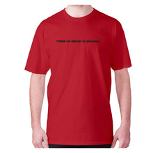 Load image into Gallery viewer, I think I'm allergic to mornings - men's premium t-shirt - Red / S - Graphic Gear