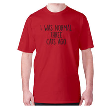 Load image into Gallery viewer, I was normal three cats ago - men's premium t-shirt - Red / S - Graphic Gear