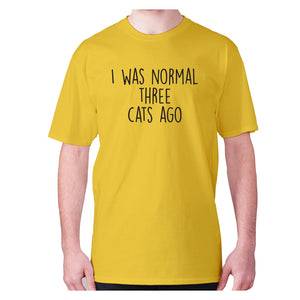 I was normal three cats ago - men's premium t-shirt - Yellow / S - Graphic Gear