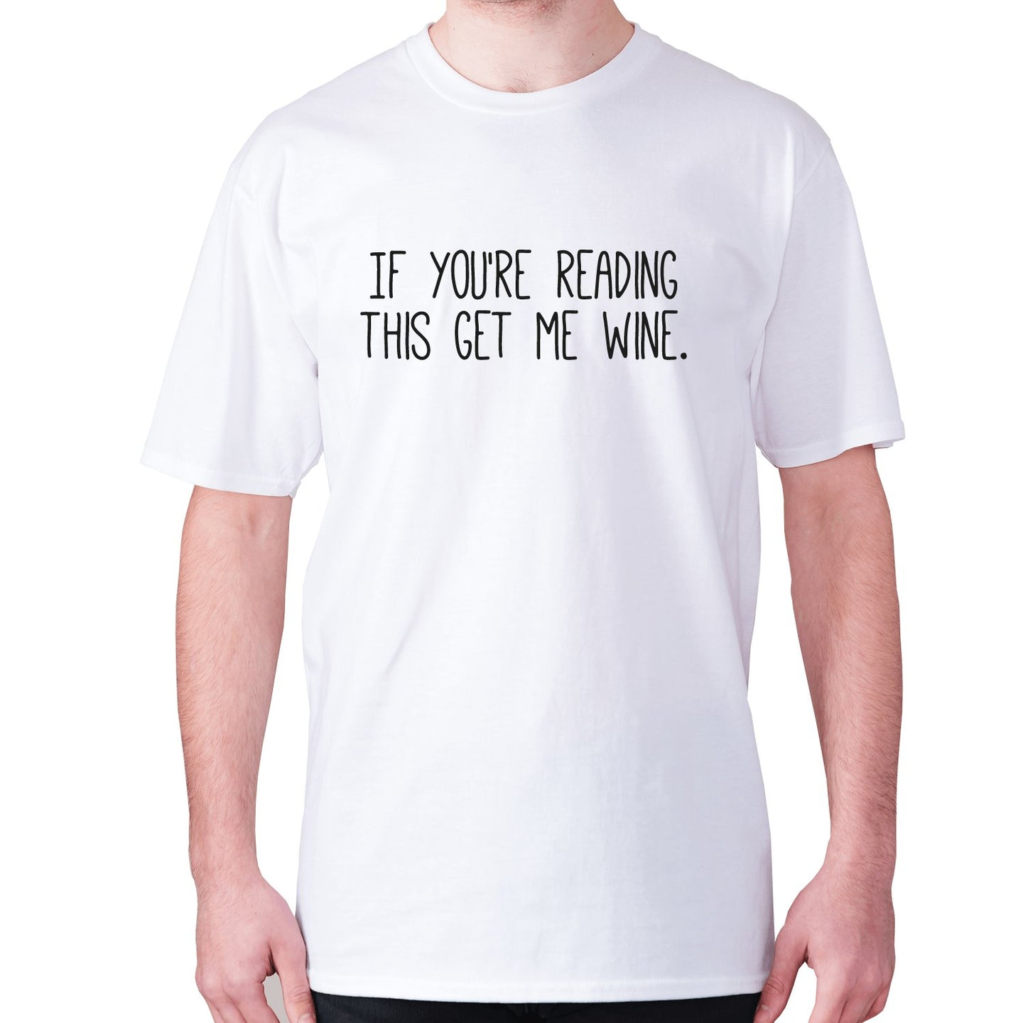 If you're reading this get me wine - men's premium t-shirt - White / S - Graphic Gear