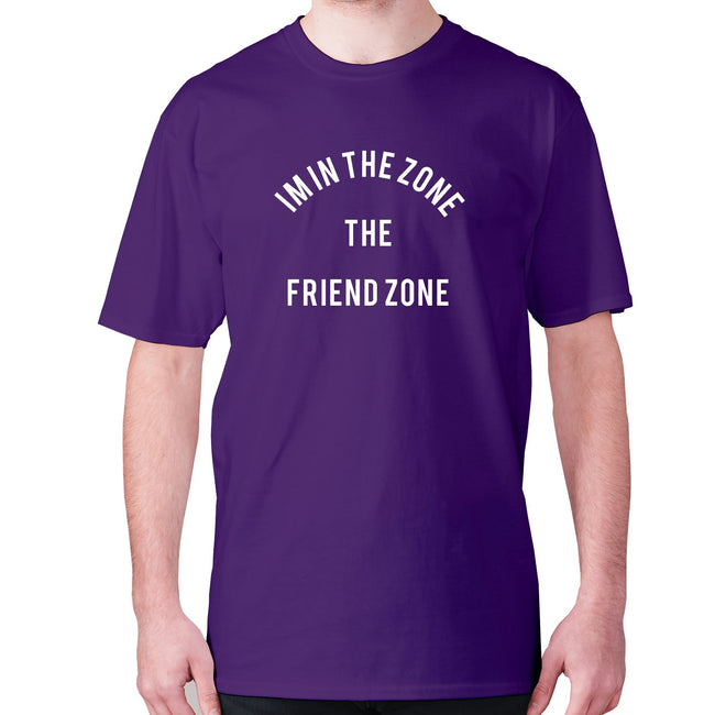 I'm in the Zone. The Friend zone - men's premium t-shirt - Graphic Gear