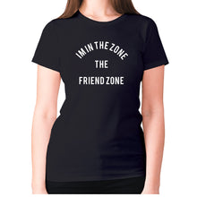 Load image into Gallery viewer, I'm in the Zone. The Friend zone - women's premium t-shirt - Black / S - Graphic Gear