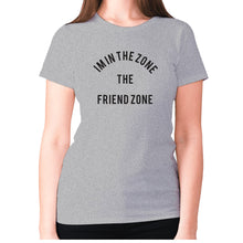 Load image into Gallery viewer, I'm in the Zone. The Friend zone - women's premium t-shirt - Grey / S - Graphic Gear