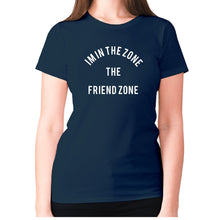 Load image into Gallery viewer, I'm in the Zone. The Friend zone - women's premium t-shirt - Navy / S - Graphic Gear
