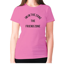 Load image into Gallery viewer, I'm in the Zone. The Friend zone - women's premium t-shirt - Pink / S - Graphic Gear
