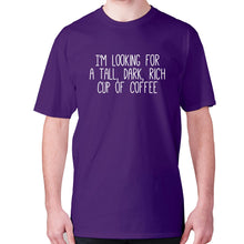 Load image into Gallery viewer, I'm looking for a tall, dark, rich cup of coffee - men's premium t-shirt - Purple / S - Graphic Gear