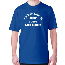 Load image into Gallery viewer, I'm not famous, I just look like it - men's premium t-shirt - Blue / S - Graphic Gear