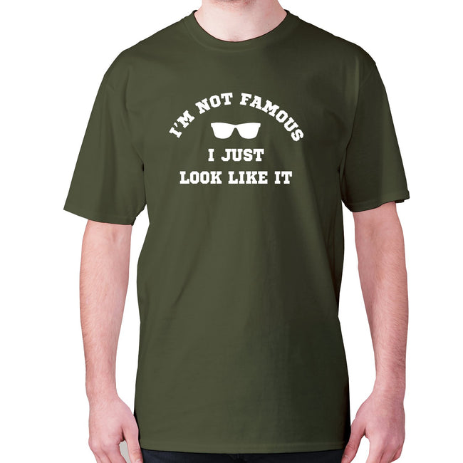 I'm not famous, I just look like it - men's premium t-shirt - Graphic Gear